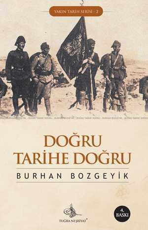 Doğru Tarihe Doğru  by  Burhan Bozgeyik