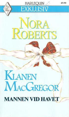 Mannen vid havet (The MacGregors, #4)  by  Nora Roberts