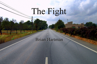 The Fight (A Short Story  by  Brian Hartman