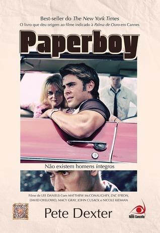 Paperboy: Não Existem Homens Íntegros  by  Pete Dexter