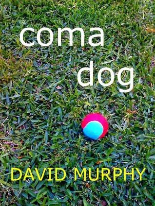 Coma Dog David       Murphy