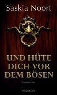 Und Hüte Dich Vor Dem Bösen: Psychothriller Saskia Noort
