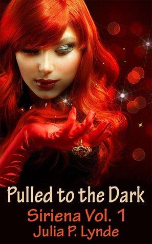 Pulled to the Dark (Siriena, #1) Julia P. Lynde
