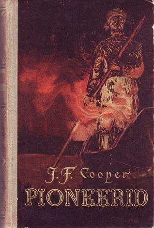 Pioneerid ehk Susquehanna allikad  (The Leatherstocking Tales #4)  by  James Fenimore Cooper