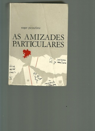 As Amizades Particulares  by  Roger Peyrefitte