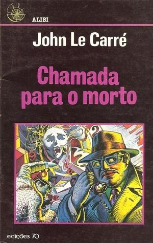 Chamada para o Morto (George Smiley, #1)  by  John le Carré
