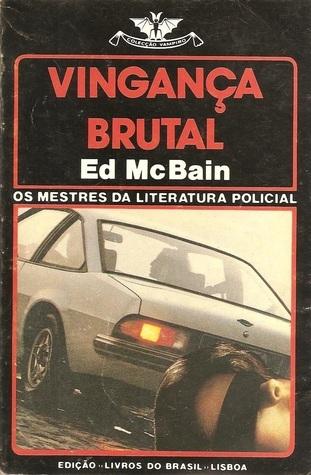 Vingança Brutal  by  Ed McBain