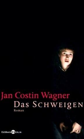Das Schweigen  by  Jan Costin Wagner