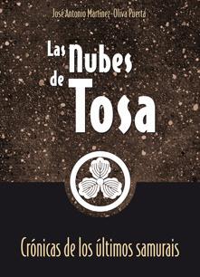 Las Nubes de Tosa (Crónicas de los últimos samurais, #1) José Antonio Martínez-Oliva Puerta