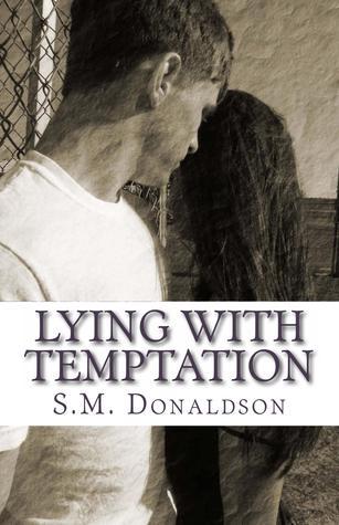 Lying with Temptation (Temptations, #1) S.M. Donaldson