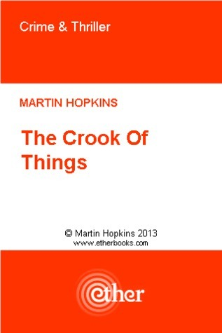 The Crook Of Things  by  Martin  Hopkins