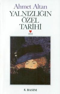 Yalnızlığın Özel Tarihi Ahmet Altan