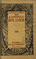 A Epopeia da Planície: poemas da terra e do sangue  by  António Sardinha