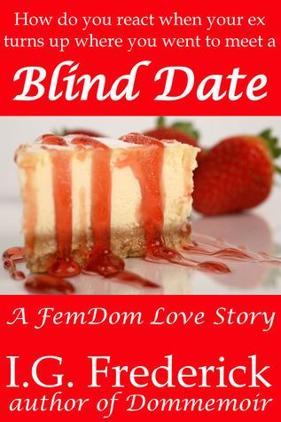 Blind Date I.G. Frederick