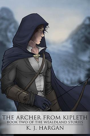 The Archer From Kipleth (Wealdland Stories, #2)  by  K.J. Hargan