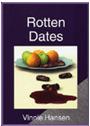 Rotten Dates (Carol Sabala Mystery #3) Vinnie Hansen