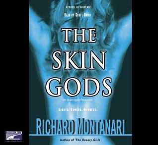 The Skin Gods: A Novel of Suspense (Jessica Balzano & Kevin Byrne, 2) Richard Montanari