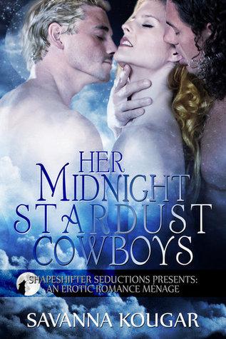 Her Midnight Stardust Cowboys  by  Savanna Kougar