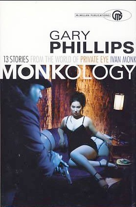 Monkology: The Ivan Monk Stories Gary Phillips