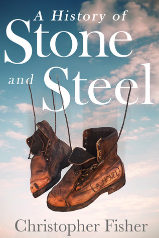 A History of Stone and Steel Christopher  Fisher