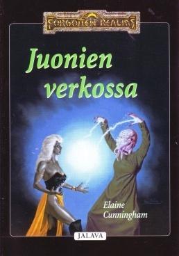 Juonien verkossa (Drowprinsessa, #2) Elaine Cunningham