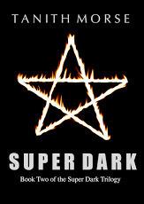 Super Dark 2 (Super Dark, #2) Tanith Morse