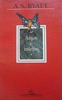 Anjos e Insetos  by  A.S. Byatt