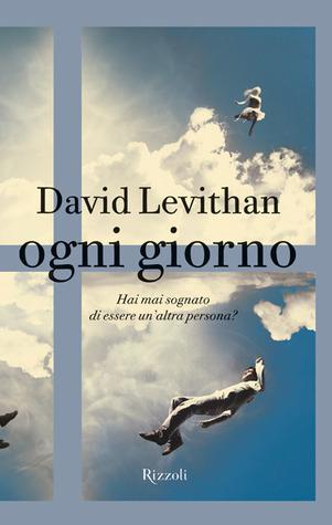 Ogni giorno  by  David Levithan