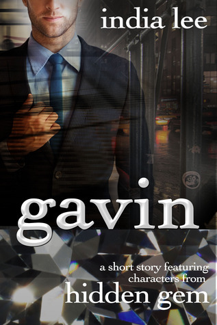 Gavin: A Short Story Featuring Characters from Hidden Gem  by  India Lee