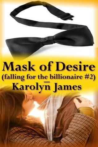 Mask of Desire (Falling for the Billionaire, #2) Karolyn James