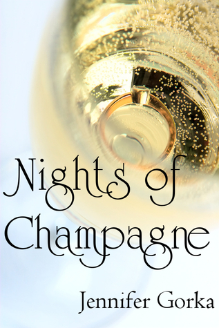 Nights of Champagne  by  Jennifer Gorka