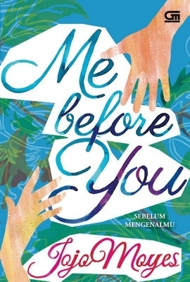 Me Before You - Sebelum Mengenalmu Jojo Moyes