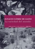 La variedad del mundo  by  Ignacio Gómez de Liaño