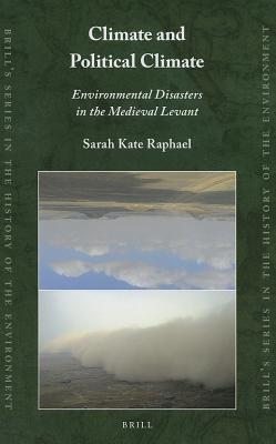 Climate and Political Climate: Environmental Disasters in the Medieval Levant  by  Sarah Kate Raphael