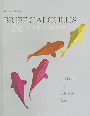 Brief Calculus & Its Applications with Mymathlab Access Code  by  Larry J. Goldstein