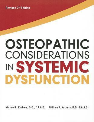 Osteopathic Considerations in Systemic Dysfunction  by  Michael Kuchera