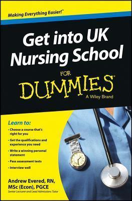 Get Into UK Nursing School for Dummies For Dummies