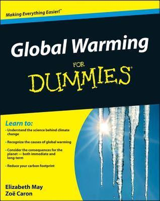 Global Warming For Dummies (For Dummies  by  Elizabeth May