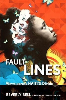 Fault Lines: Views Across Haitis Divide  by  Beverly Bell