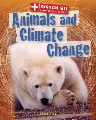 Animals and Climate Change Nicole Shea