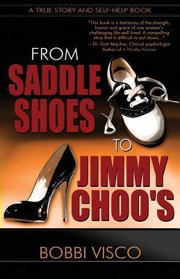 From Saddle Shoes to Jimmy Choos  by  Bobbi Visco