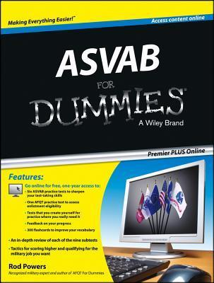 ASVAB for Dummies, Premier Plus  by  Rod Powers