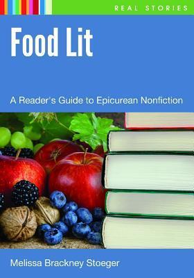 Food Lit: A Readers Guide to Epicurean Nonfiction Melissa Stoeger
