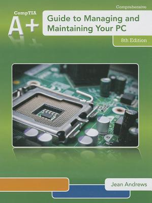 A+ Guide to Managing & Maintaining Your PC (Book Only)  by  Jean Andrews
