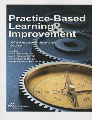 Practice-Based Learning & Improvement: A Clinical Improvement Action Guide Eugene Ed Nelson