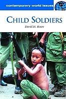 Child Soldiers David M. Rosen