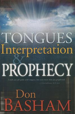 Tongues Interpretation & Prophecy Don Basham