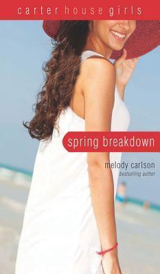 Spring Breakdown Melody Carlson