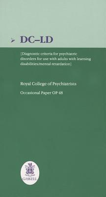 Dc Ld: Diagnostic Criteria For Psychiatric Disorders For Use With Adults With Learning Disabilities/Mental Retardation: Occasional Paper Op48 Royal College of Psychiatrists