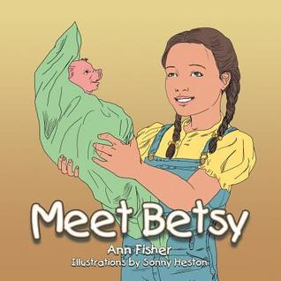 Meet Betsy  by  Ann Fisher